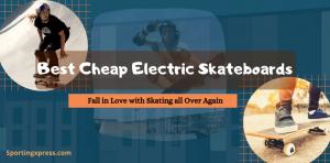 best-cheap-electric-skateboard