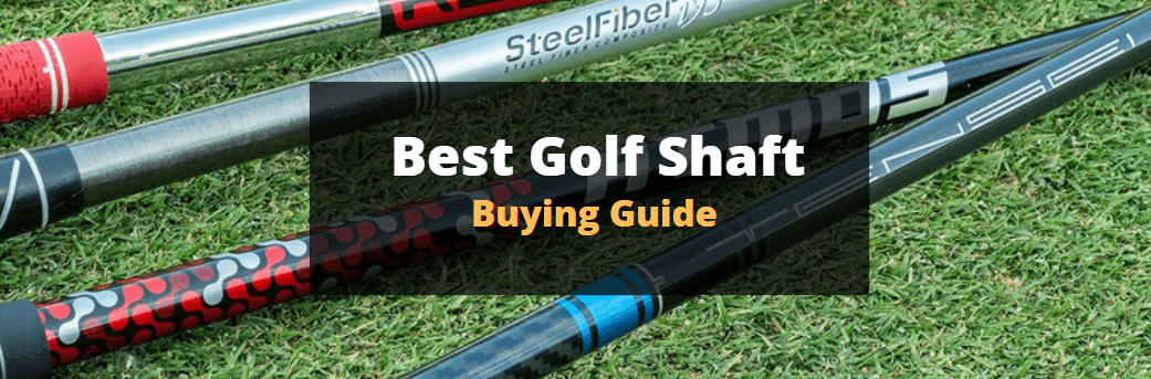 best-golf-shaft-buying-guide